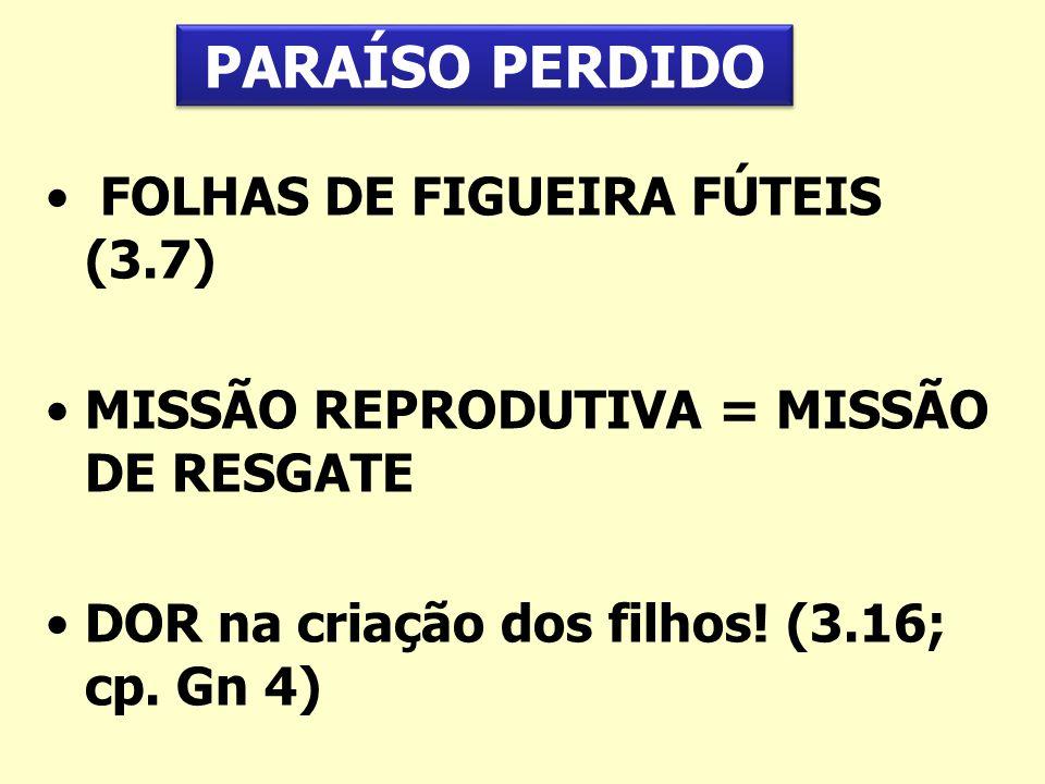 PARAÍSO PERDIDO FOLHAS DE FIGUEIRA FÚTEIS (3.7)
