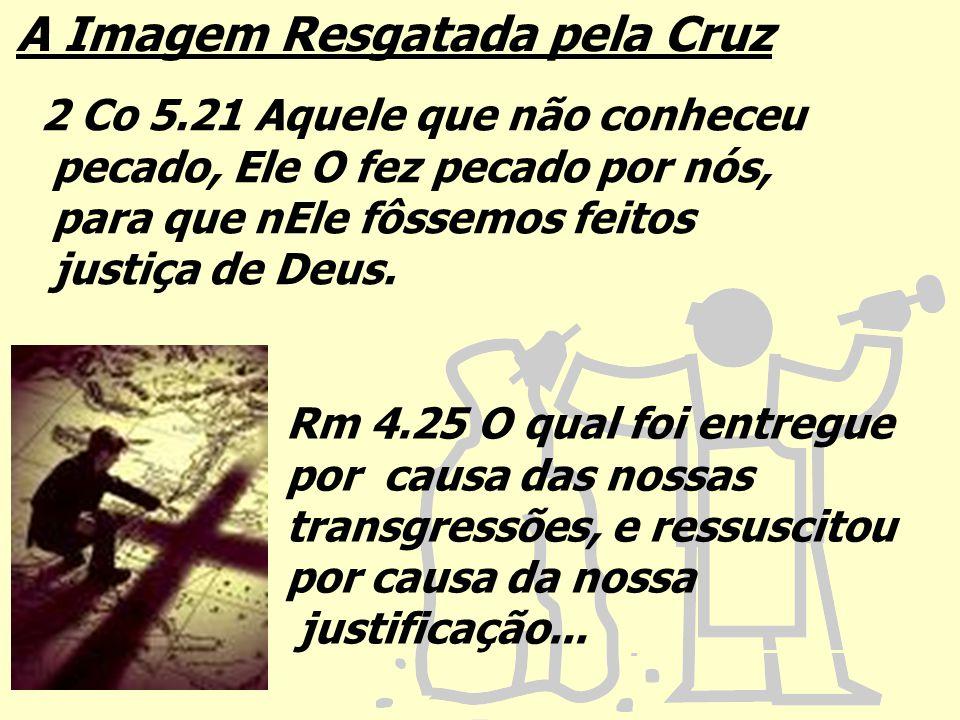 A Imagem Resgatada pela Cruz