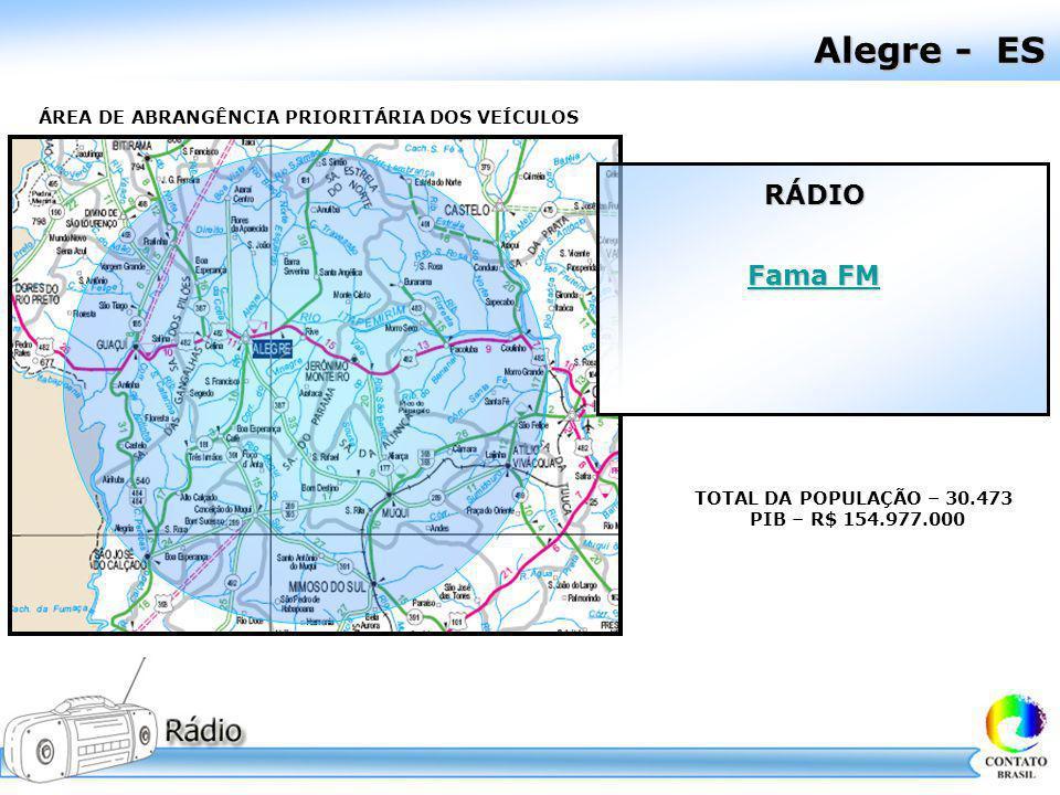 Alegre - ES RÁDIO Fama FM ÁREA DE ABRANGÊNCIA PRIORITÁRIA DOS VEÍCULOS