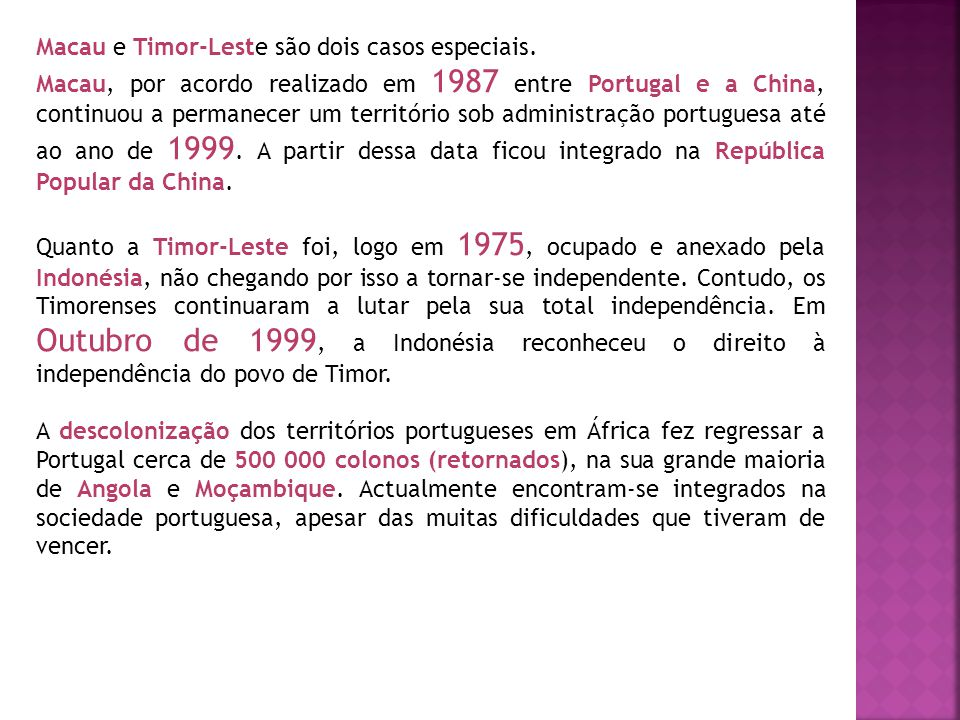 Macau e Timor-Leste são dois casos especiais.