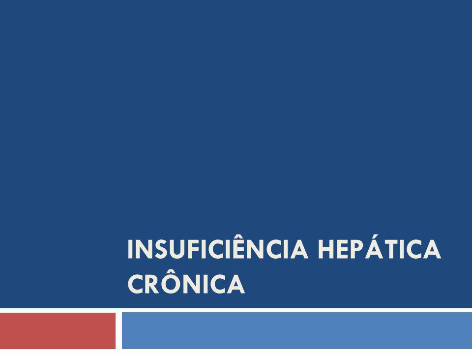 INSUFICIÊNCIA HEPÁTICA CRÔNICA