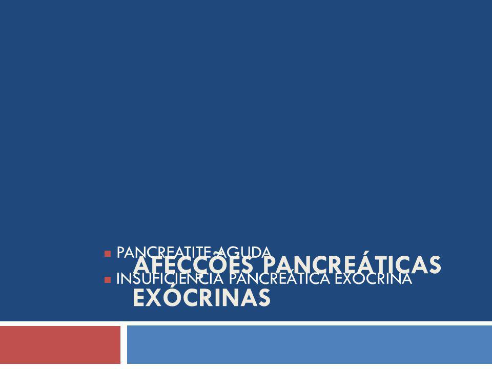 AFECÇÕES PANCREÁTICAS EXÓCRINAS