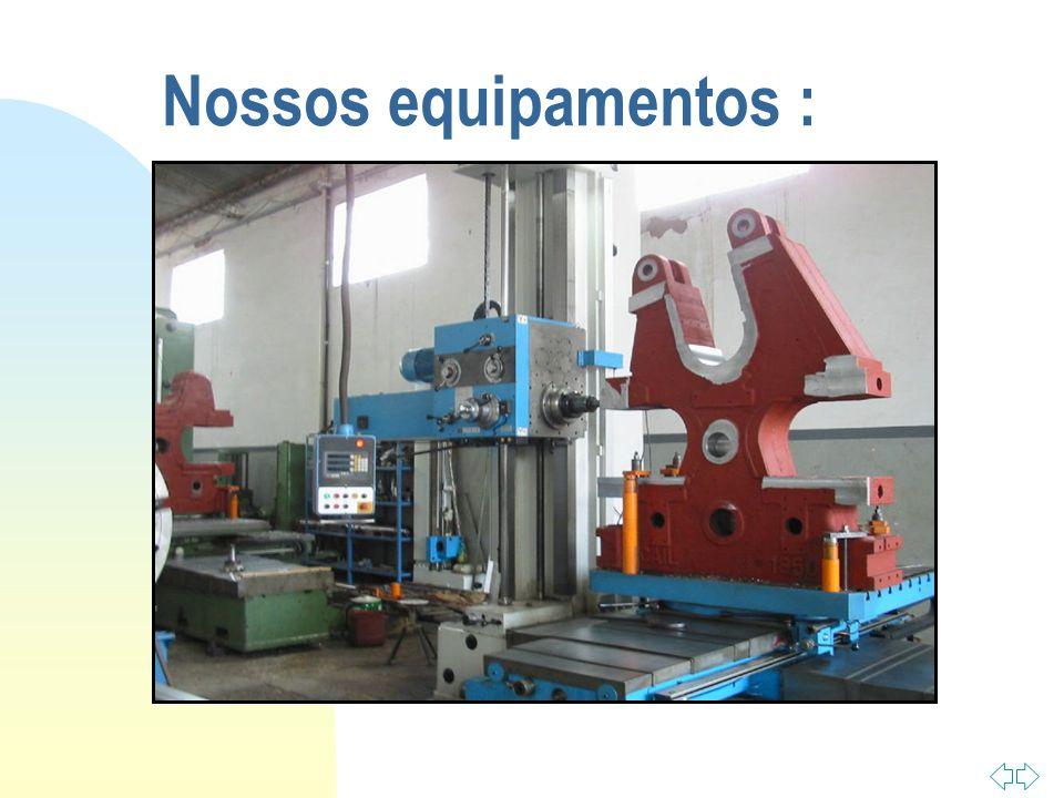Nossos equipamentos :