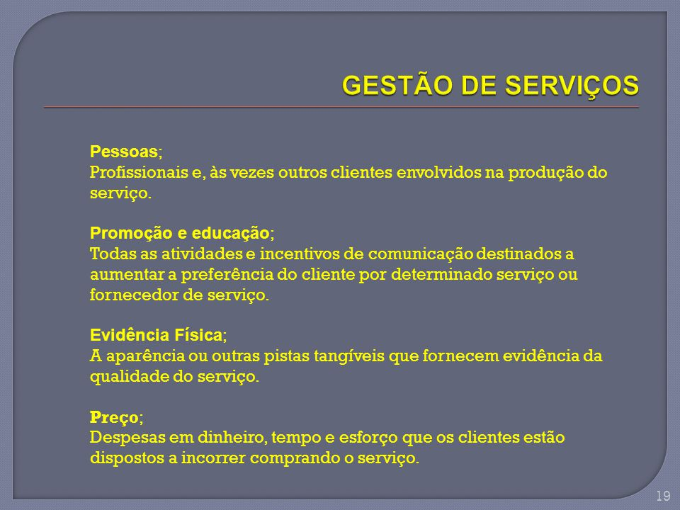 GESTÃO DE SERVIÇOS Pessoas;