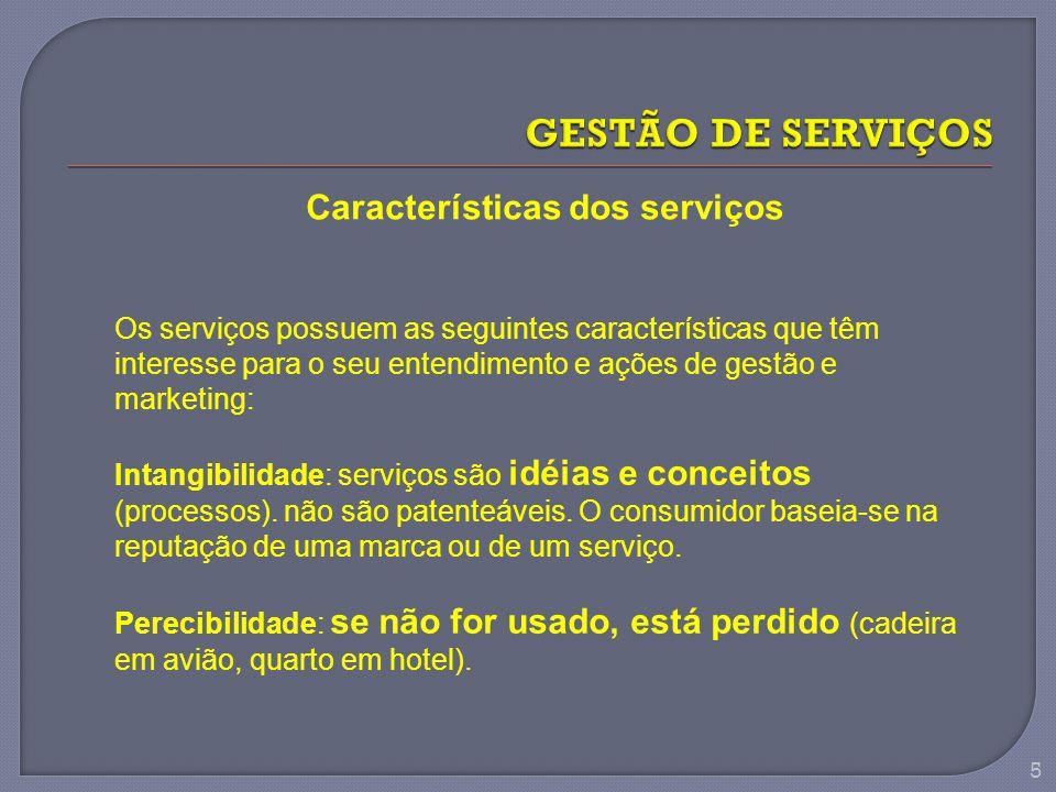 GESTÃO DE SERVIÇOS Características dos serviços