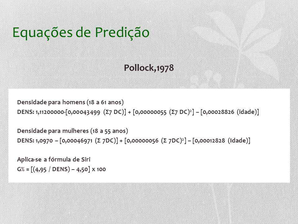 Equações de Predição Pollock,1978 Densidade para homens (18 a 61 anos)