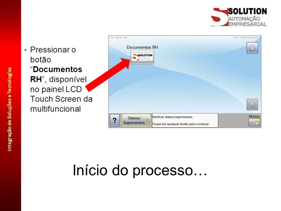 Pressionar o botão Documentos RH , disponível no painel LCD Touch Screen da multifuncional