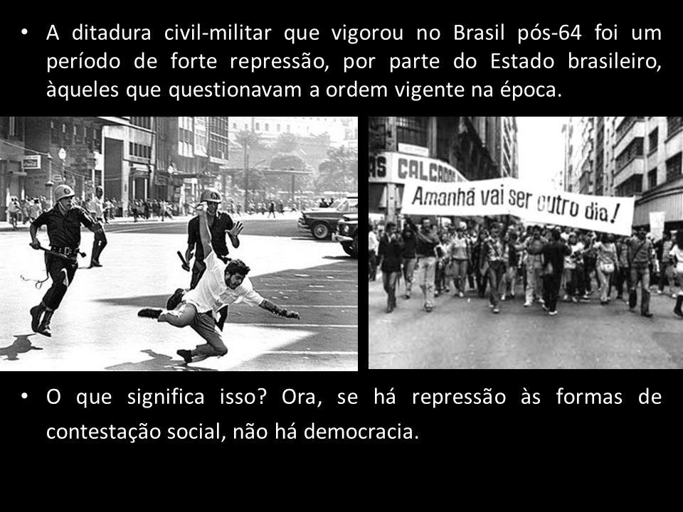A ditadura civil-militar que vigorou no Brasil pós-64 foi um período de forte repressão, por parte do Estado brasileiro, àqueles que questionavam a ordem vigente na época.