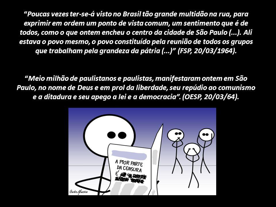 Poucas vezes ter-se-á visto no Brasil tão grande multidão na rua, para exprimir em ordem um ponto de vista comum, um sentimento que é de todos, como o que ontem encheu o centro da cidade de São Paulo (...).