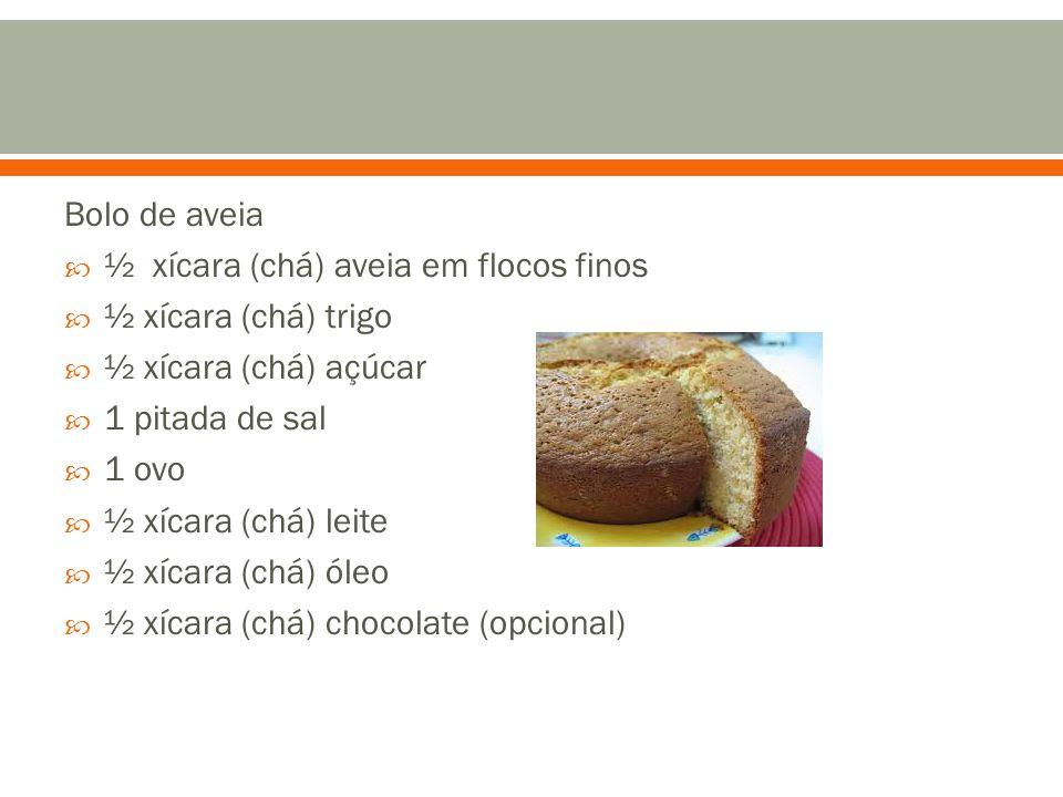 Bolo de aveia ½ xícara (chá) aveia em flocos finos. ½ xícara (chá) trigo. ½ xícara (chá) açúcar.