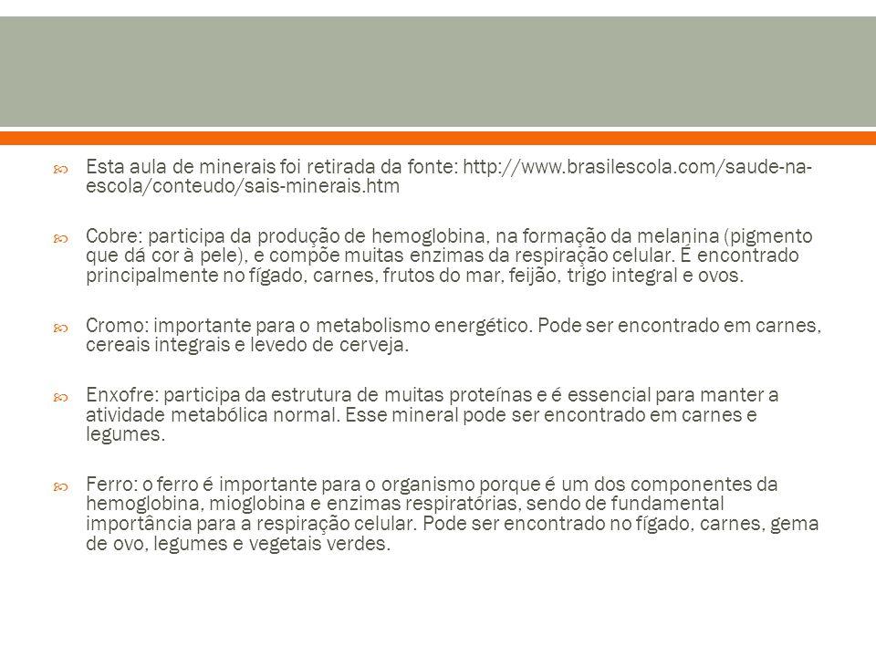 Esta aula de minerais foi retirada da fonte: http://www. brasilescola