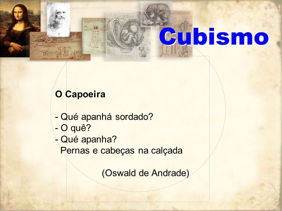 Cubismo O Capoeira - Qué apanhá sordado - O quê - Qué apanha