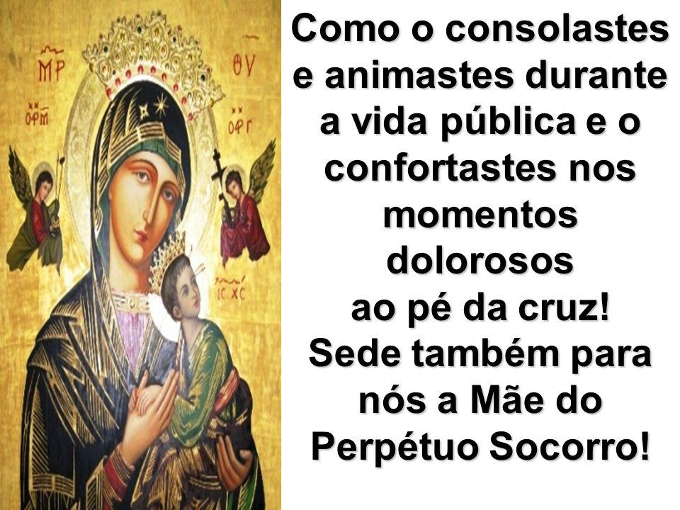 Sede também para nós a Mãe do Perpétuo Socorro!