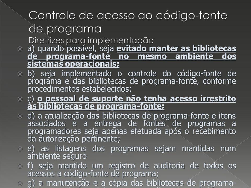 Controle de acesso ao código-fonte de programa Diretrizes para implementação