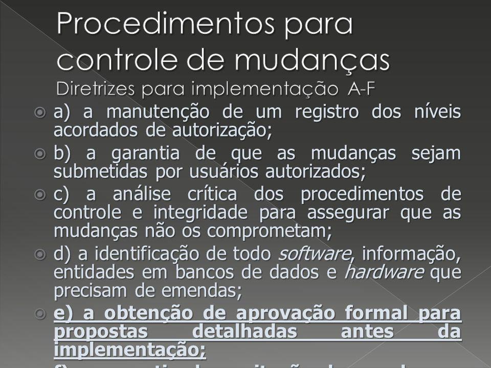 Procedimentos para controle de mudanças Diretrizes para implementação A-F