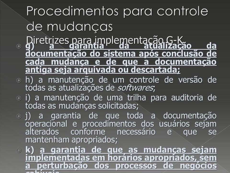 Procedimentos para controle de mudanças Diretrizes para implementação G-K