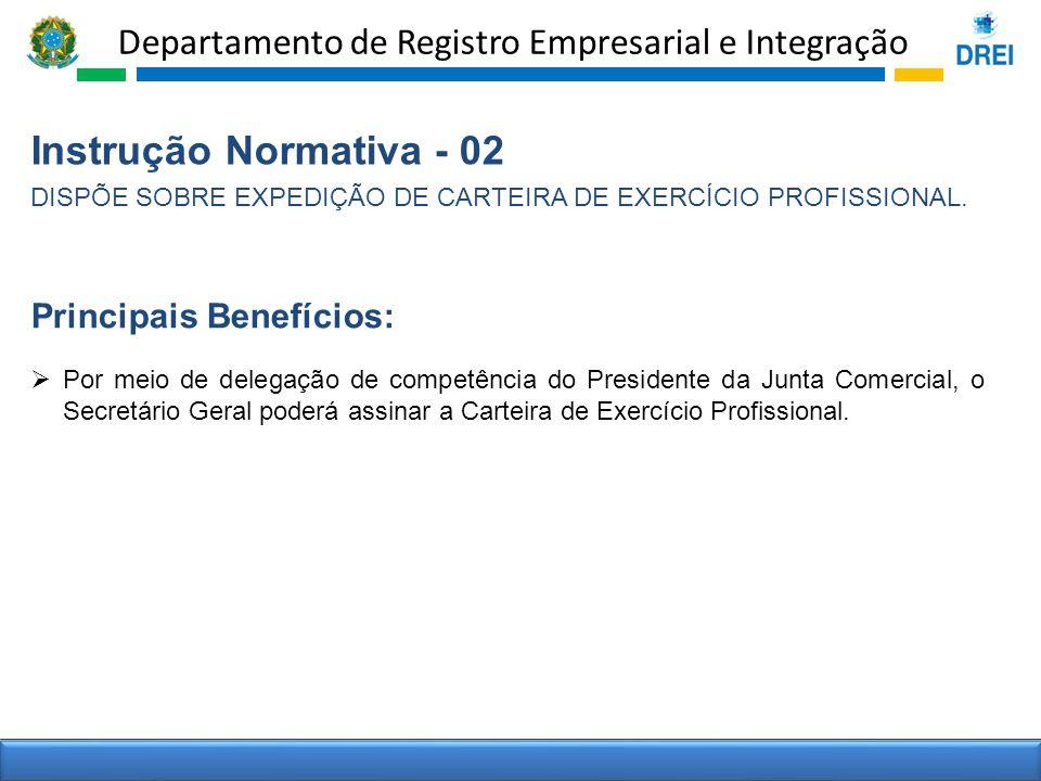 Instrução Normativa - 02 Principais Benefícios: