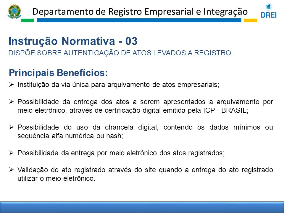 Instrução Normativa - 03 Principais Benefícios: