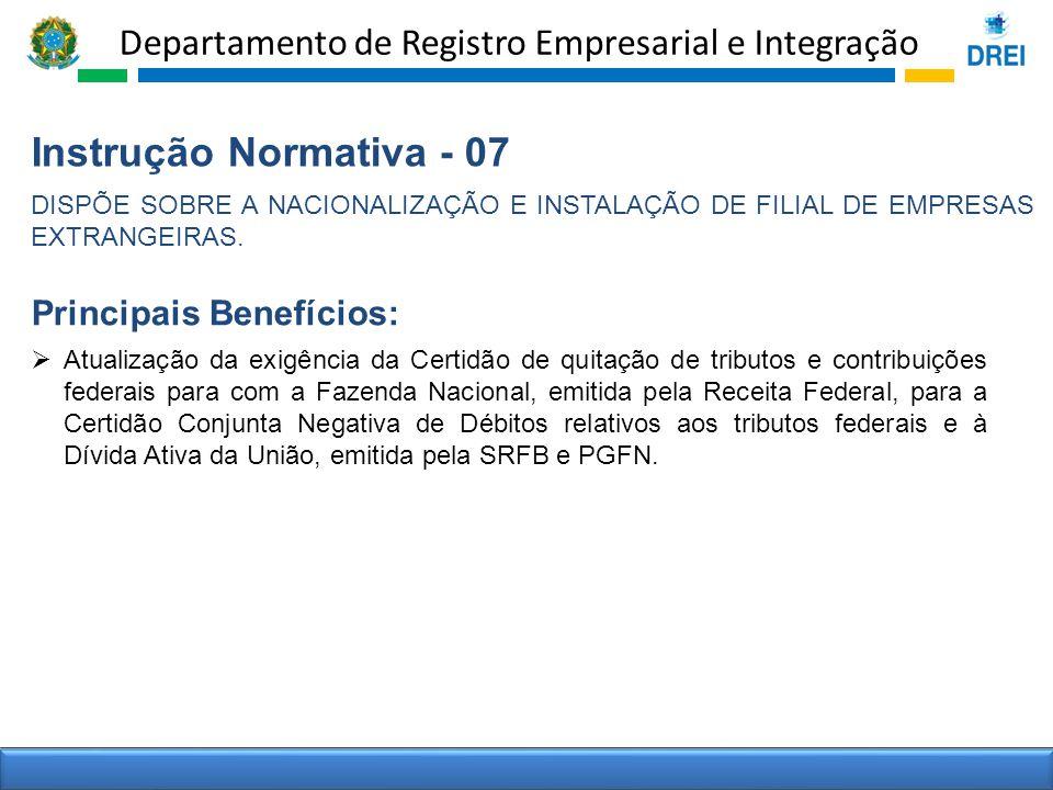 Instrução Normativa - 07 Principais Benefícios: