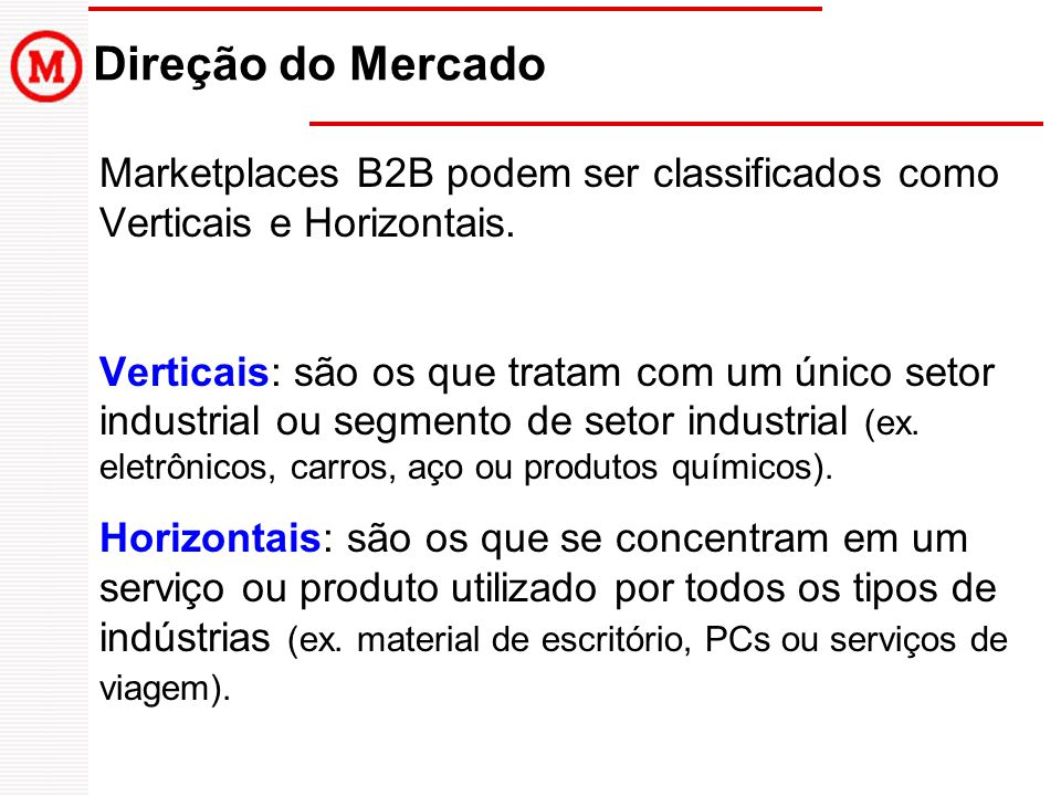 Direção do Mercado Marketplaces B2B podem ser classificados como Verticais e Horizontais.