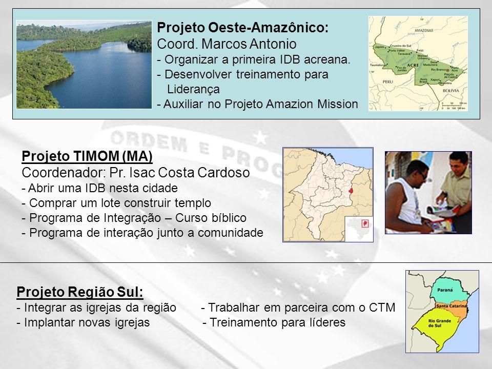 Projeto Oeste-Amazônico: Coord. Marcos Antonio