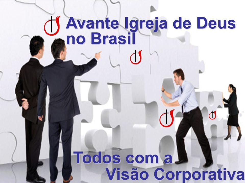 Avante Igreja de Deus no Brasil Todos com a Visão Corporativa