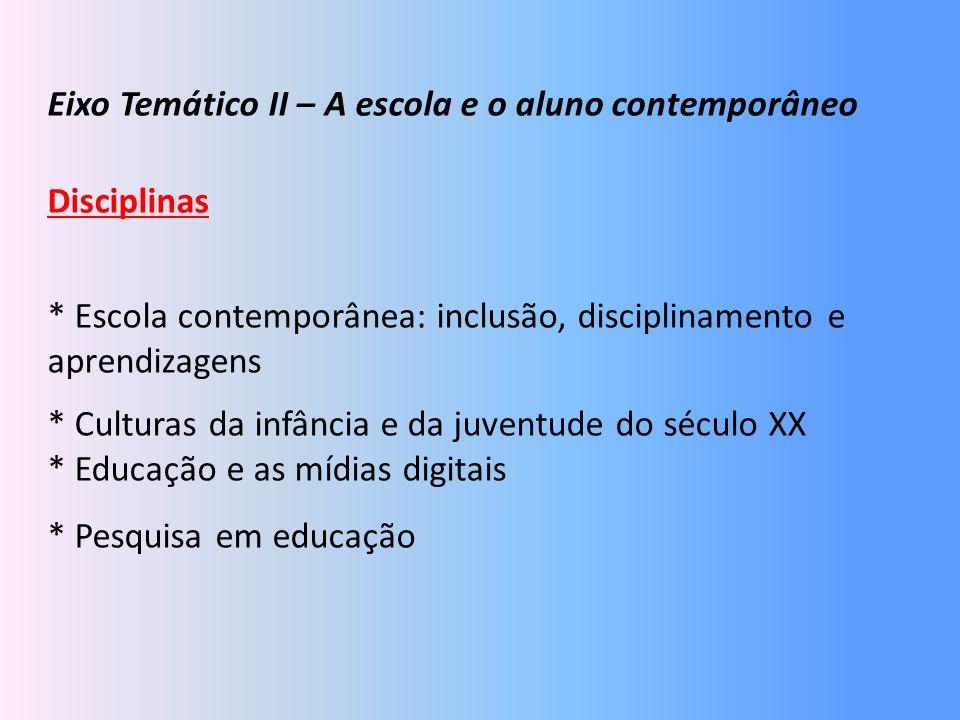 Eixo Temático II – A escola e o aluno contemporâneo
