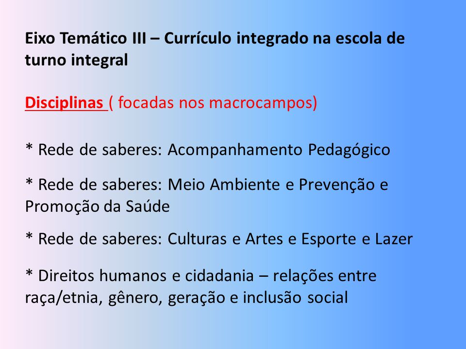 Eixo Temático III – Currículo integrado na escola de turno integral