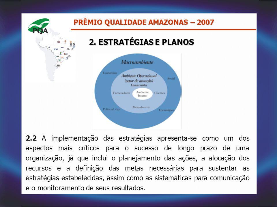 2. ESTRATÉGIAS E PLANOS PRÊMIO QUALIDADE AMAZONAS – 2007