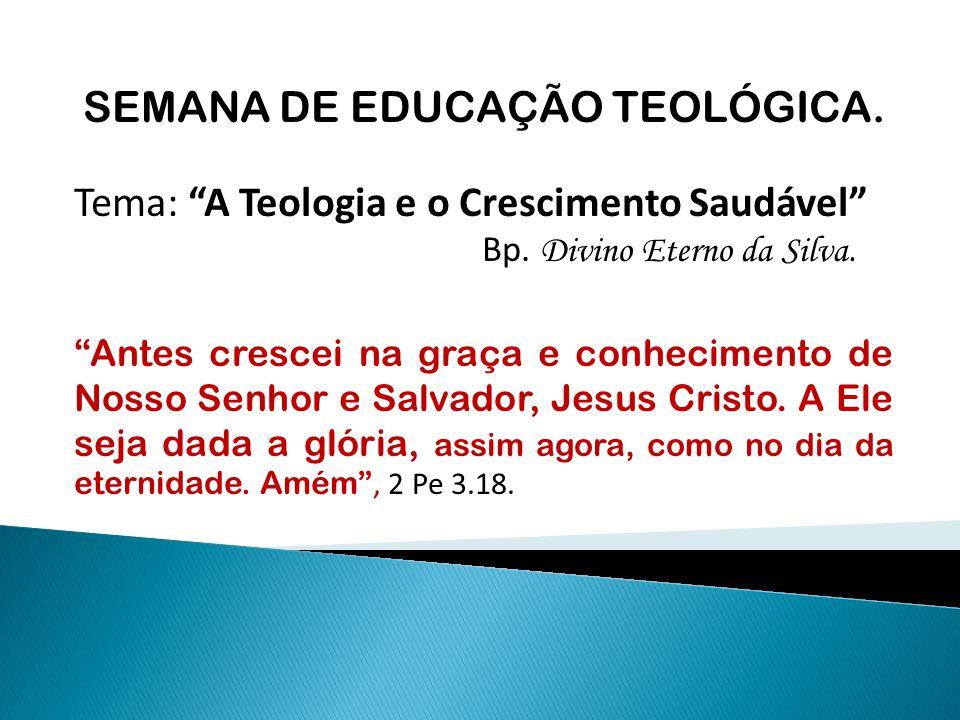 SEMANA DE EDUCAÇÃO TEOLÓGICA.