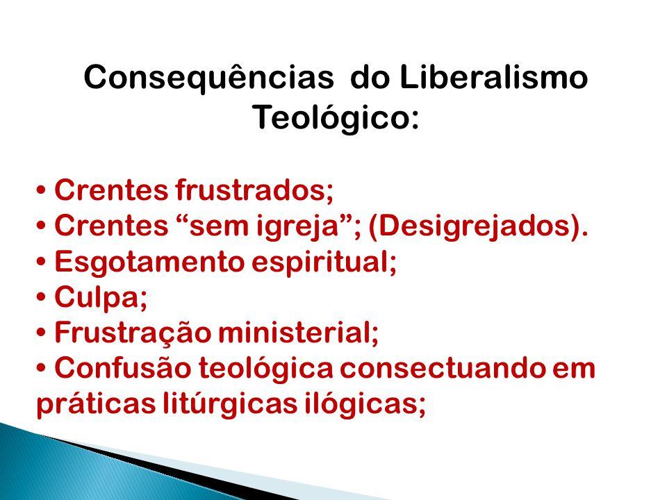 Consequências do Liberalismo Teológico: