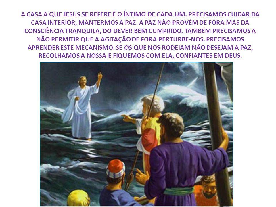A CASA A QUE JESUS SE REFERE É O ÍNTIMO DE CADA UM