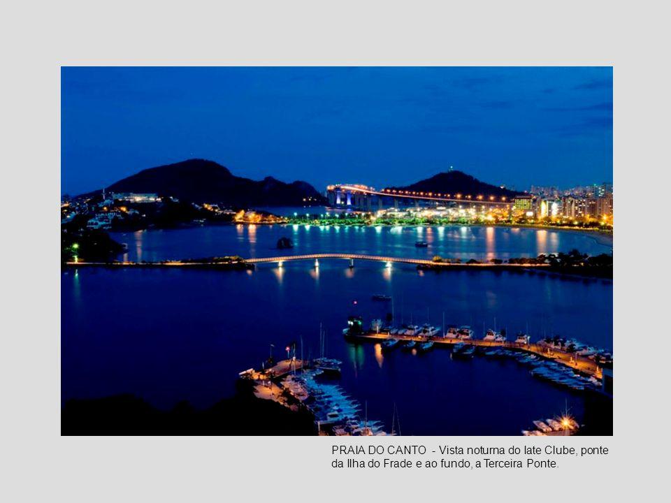 PRAIA DO CANTO - Vista noturna do Iate Clube, ponte da Ilha do Frade e ao fundo, a Terceira Ponte.