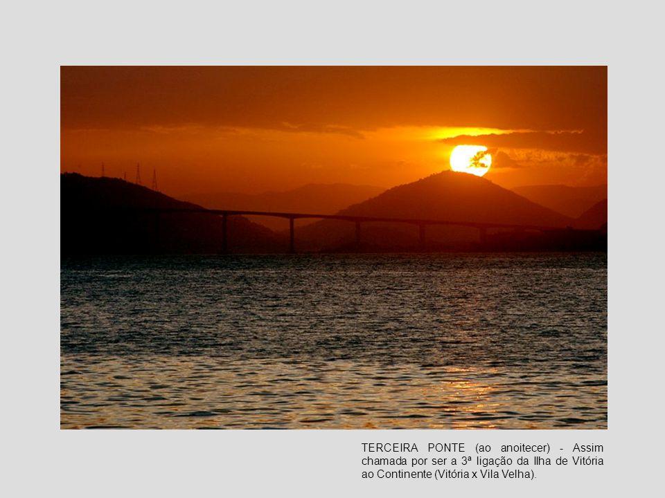 TERCEIRA PONTE (ao anoitecer) - Assim chamada por ser a 3ª ligação da Ilha de Vitória ao Continente (Vitória x Vila Velha).