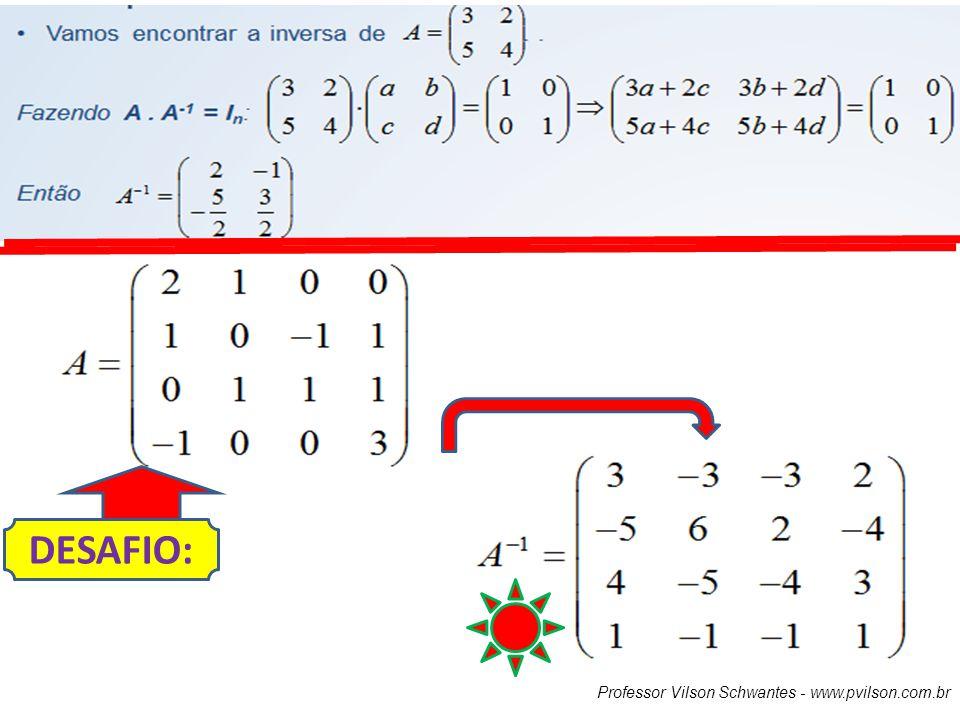 DESAFIO: Professor Vilson Schwantes - www.pvilson.com.br