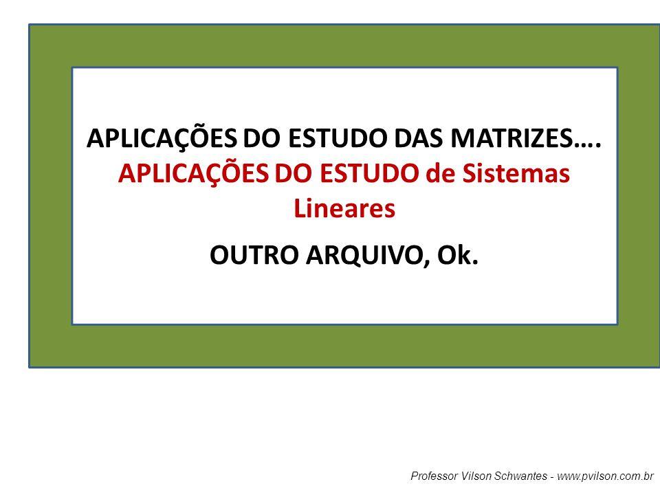 APLICAÇÕES DO ESTUDO DAS MATRIZES….