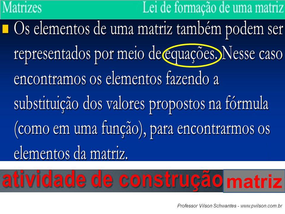 matriz Professor Vilson Schwantes - www.pvilson.com.br