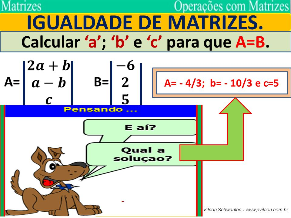 Calcular 'a'; 'b' e 'c' para que A=B.