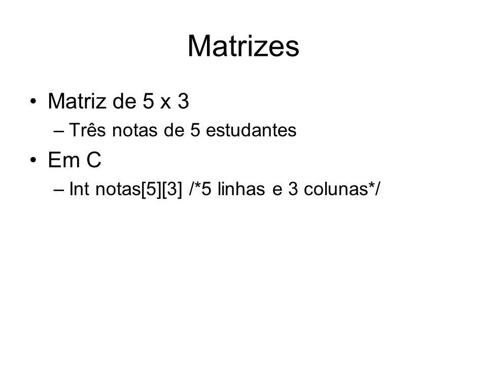 Matrizes Matriz de 5 x 3 Em C Três notas de 5 estudantes