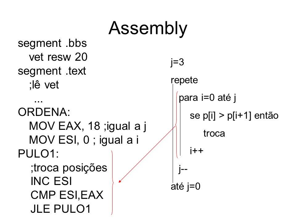 Assembly segment .bbs vet resw 20 segment .text ;lê vet ... ORDENA: