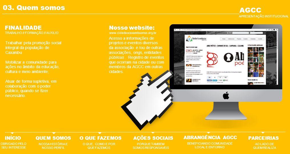 03. Quem somos AGCC FINALIDADE Nosso website: INÍCIO QUEM SOMOS