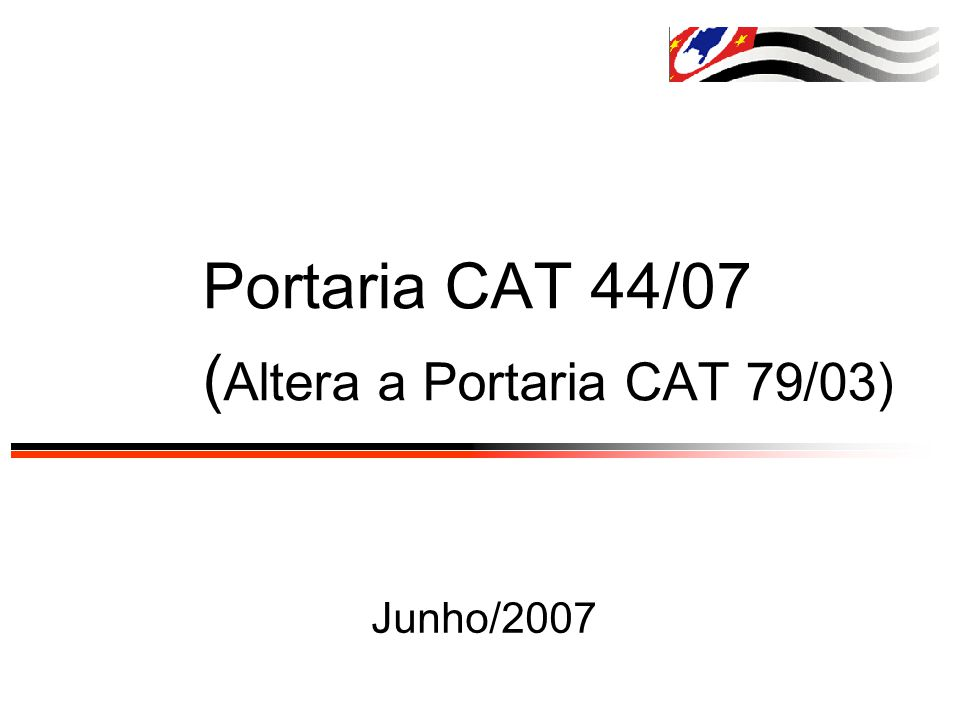 Portaria CAT 44/07 (Altera a Portaria CAT 79/03)