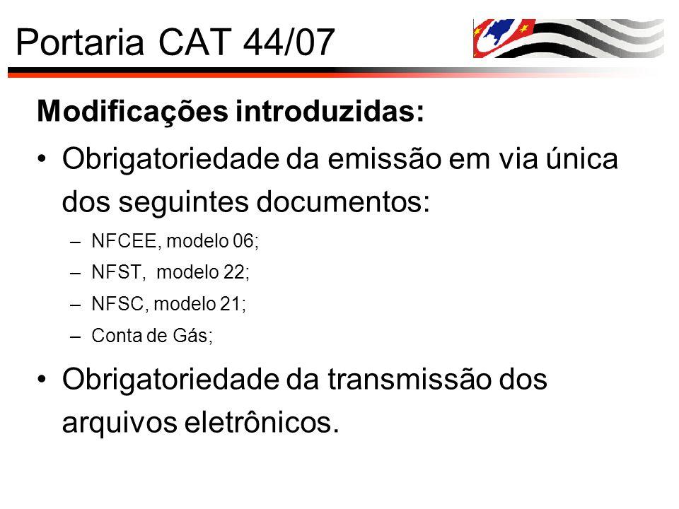 Portaria CAT 44/07 Modificações introduzidas: