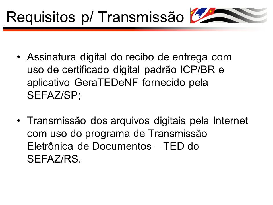 Requisitos p/ Transmissão