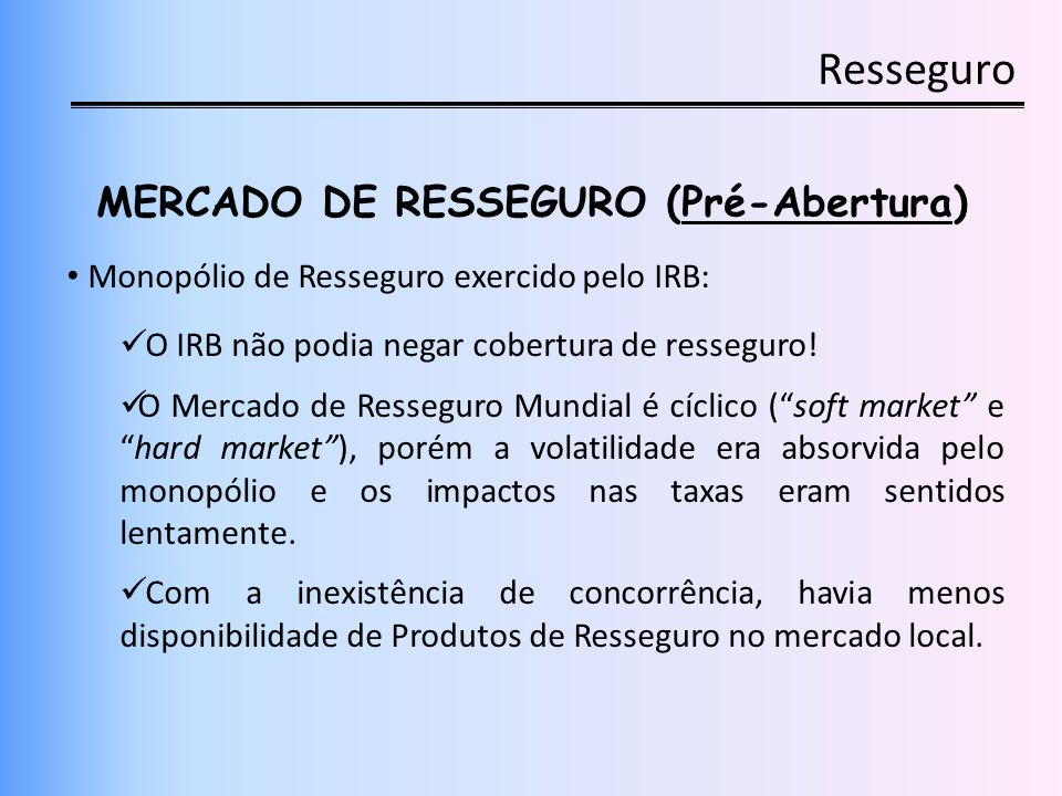 MERCADO DE RESSEGURO (Pré-Abertura)