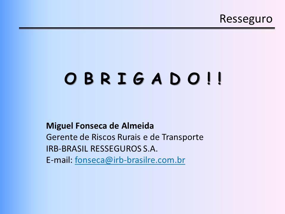 O B R I G A D O ! ! Resseguro Miguel Fonseca de Almeida