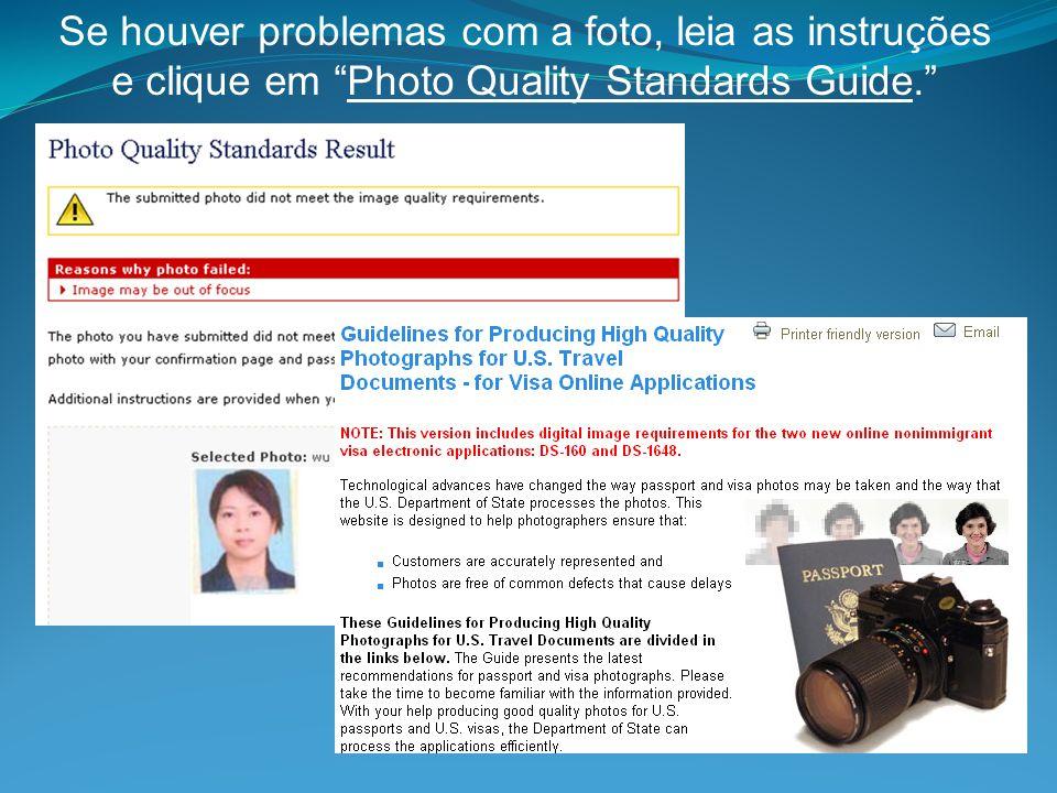 Se houver problemas com a foto, leia as instruções e clique em Photo Quality Standards Guide.