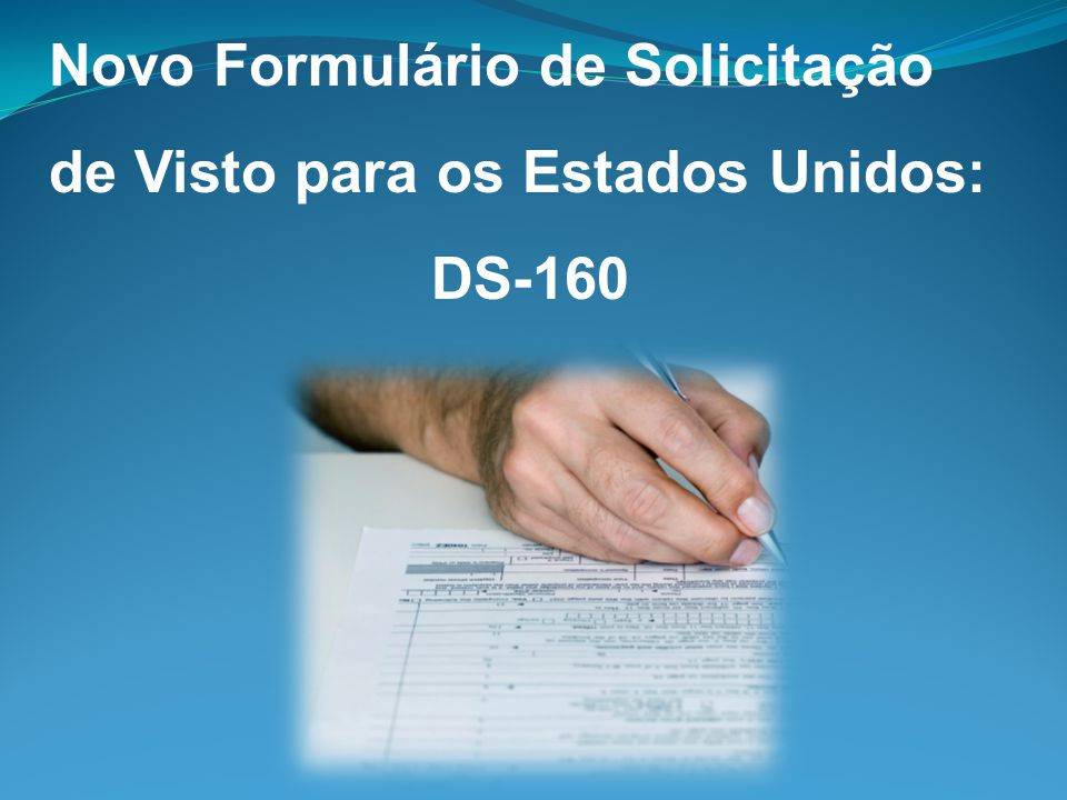 Novo Formulário de Solicitação de Visto para os Estados Unidos:
