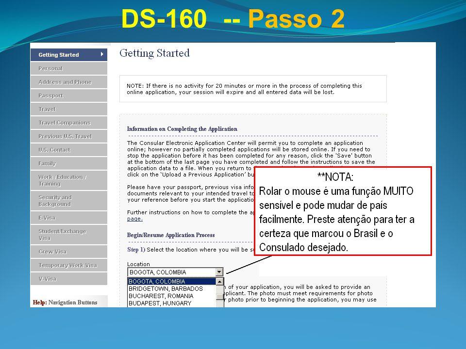 DS-160 -- Passo 2 Selecione a Embaixada ou o Consulado onde apresentar a Solicitação.