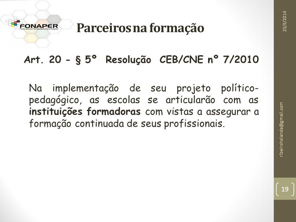 Parceiros na formação 02/04/2017. Art. 20 - § 5º Resolução CEB/CNE nº 7/2010.